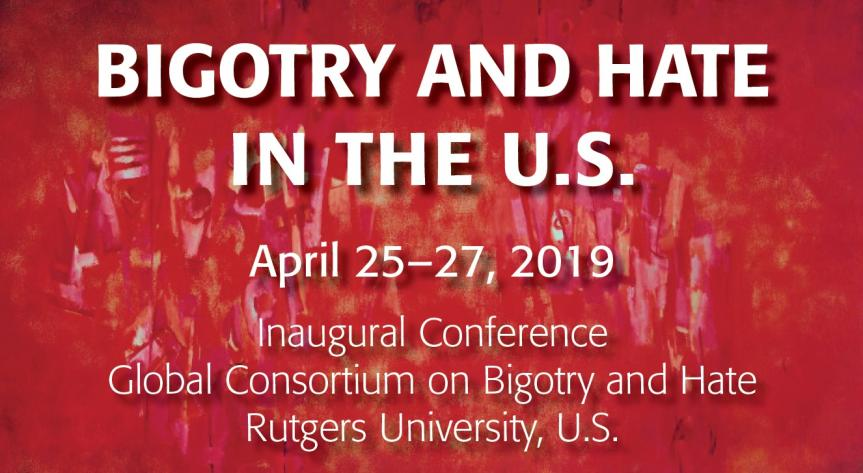 Rutgers Global - CGHR, Bigotry and Hate in the United States